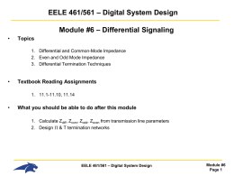 EELE 461/561 – Digital System Design Module #6 – Differential Signaling •  Topics 1.