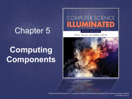 Chapter 5  Computing Components Chapter Goals • Read an ad for a computer and understand the jargon • List the components and their function in a.