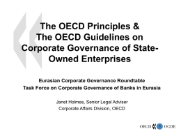The OECD Principles & The OECD Guidelines on Corporate Governance of StateOwned Enterprises Eurasian Corporate Governance Roundtable Task Force on Corporate Governance of Banks.