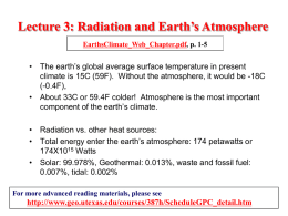 Lecture 3: Radiation and Earth's Atmosphere EarthsClimate_Web_Chapter.pdf, p. 1-5  • The earth's global average surface temperature in present climate is 15C (59F).