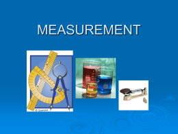 MEASUREMENT Measure   We measure in order to 1.) DESCRIBE 2.) COMPARE     We measure: (1.) Length (2.) Mass (3.) Volume In Science we measure using.