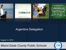 Argentina Delegation  August 6, 2012  Miami-Dade County Public Schools PORTAL INFRASTRUCTURE AND BUILD.
