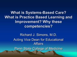 What is Systems-Based Care? What is Practice Based Learning and Improvement? Why these competencies? Richard J.