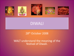 DIWALI 28th October 2008  WALT understand the meaning of the festival of Diwali.