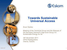 Towards Sustainable Universal Access Siven Naidoo Meeting of the Technical Group and the Sherpas of the Secretary-General's High-level Group On Sustainable Energy for All 18th November.