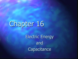 "Chapter 16 Electric Energy and Capacitance 16.1 Electric Potential Energy The electrostatic force is a conservative (=""path independent"") force  It is possible to define an electrical potential."
