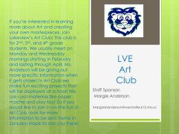 If you're interested in learning more about Art and creating your own masterpieces, join Lakeview's Art Club! This club is for 2nd, 3rd, and.