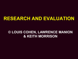 RESEARCH AND EVALUATION © LOUIS COHEN, LAWRENCE MANION & KEITH MORRISON STRUCTURE OF THE CHAPTER • Research and evaluation: similarities and differences • Research, politics.
