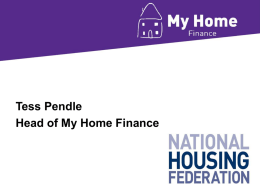 Tess Pendle Head of My Home Finance Why? Response to members concerns Needs of vulnerable tenants.