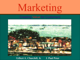 Marketing Creating Value for Customers  Irwin/McGraw-Hill  Gilbert A. Churchill, Jr.  © The McGraw-Hill J. Paul Peter Companies, Inc., 1998