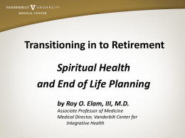 Transitioning in to Retirement  Spiritual Health and End of Life Planning by Roy O.