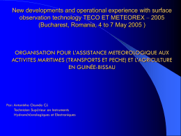New developments and operational experience with surface observation technology TECO ET METEOREX – 2005 (Bucharest, Romania, 4 to 7 May 2005 )  ORGANISATION.