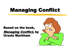 "Managing Conflict  Based on the book, Managing Conflict, by Ursula Markham Why Conflict Arises Type ""A"" Personality  Vs.  Type ""B Personality."