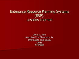 Enterprise Resource Planning Systems (ERP): Lessons Learned Jim S.C. Tom