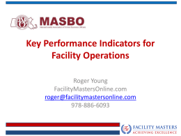Key Performance Indicators for Facility Operations Roger Young FacilityMastersOnline.com