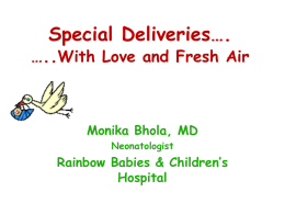 Special Deliveries…. ….. With Love and Fresh Air Monika Bhola, MD