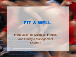 FIT & WELL Introduction to Wellness, Fitness, and Lifestyle Management Chapter 1