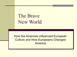 The Brave New World How the Americas influenced European