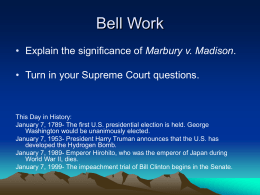 Bell Work • Marbury v. Madison Turn in your Supreme Court questions.