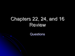 Chapters 22, 24, and 16 Review Questions