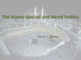 The Islamic Revival and World Politics Kevin J. Benoy