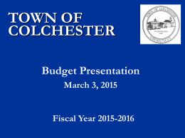 TOWN OF COLCHESTER Budget Presentation March 3, 2015