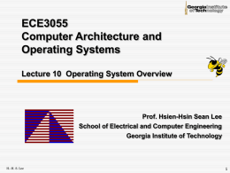 ECE3055 Computer Architecture and Operating Systems Lecture 10  Operating System Overview