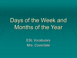 Days of the Week and Months of the Year ESL Vocabulary Mrs. Coverdale