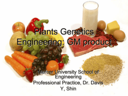 Plants Genetics Engineering: GM product Mercer University School of Engineering
