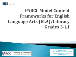 Adapted from: PARCC  Model Content Frameworks English Language Arts/Literacy October 2011