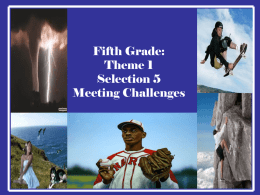 Fifth Grade: Theme 1 Selection 5 Meeting Challenges