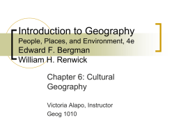 Introduction to Geography Edward F. Bergman William H. Renwick Chapter 6: Cultural
