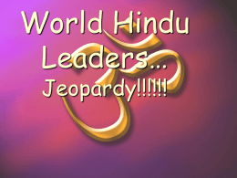 World Hindu Leaders… Jeopardy!!!!!! Jeopardy Review Game