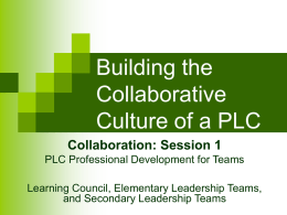 Building the Collaborative Culture of a PLC Collaboration: Session 1