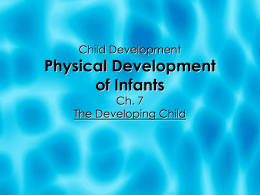 Physical Development of Infants Child Development Ch. 7