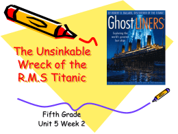The Unsinkable Wreck of the R.M.S Titanic Fifth Grade