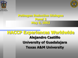 HACCP Experiences Worldwide Alejandro Castillo University of Guadalajara Texas A&M University