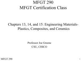 MFGT 290 MFGT Certification Class Chapters 13, 14, and 15: Engineering Materials-