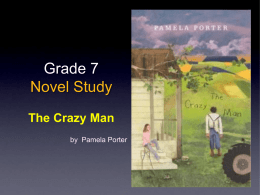 Grade 7 Novel Study The Crazy Man by  Pamela Porter