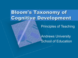 Bloom's Taxonomy of Cognitive Development Principles of Teaching Andrews University
