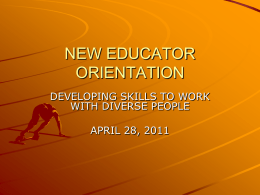 NEW EDUCATOR ORIENTATION DEVELOPING SKILLS TO WORK WITH DIVERSE PEOPLE