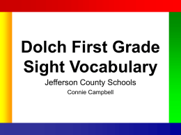 Dolch First Grade Sight Vocabulary Jefferson County Schools Connie Campbell