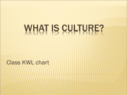 WHAT IS CULTURE? Class KWL chart