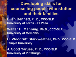 Developing skills for counseling people who stutter and their families Ellen Bennett