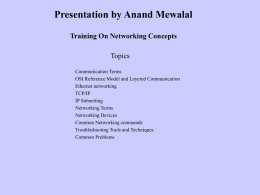Presentation by Anand Mewalal Training On Networking Concepts Topics