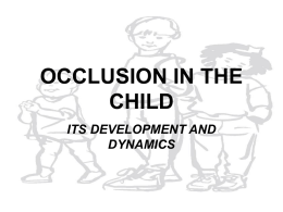 OCCLUSION IN THE CHILD ITS DEVELOPMENT AND DYNAMICS