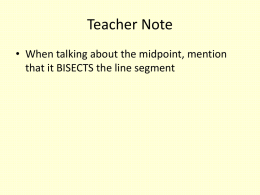 Teacher Note • When talking about the midpoint, mention