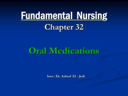 Fundamental  Nursing Oral Medications Chapter 32