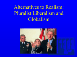 Alternatives to Realism: Pluralist Liberalism and Globalism