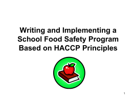Writing and Implementing a School Food Safety Program Based on HACCP Principles 1